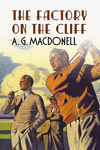 The Factory on the Cliff (Fonthill Complete A.G. Macdonell)