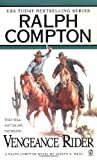 Vengeance Rider, Ralph Compton and Joseph A. West, 0451212207