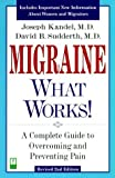img - for Migraine - What Works! A Complete Guide to Overcoming and Preventing Pain by Joseph Kandel M.D. (2000-02-15) book / textbook / text book
