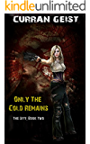 Only the Cold Remains (The Sity Book 2)
