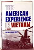 The American Experience in Vietnam : A Reader, , 0806122110