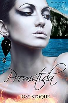 Prometida: Um conto de Filho da Terra (Saga Os Qu4tro Elementos) por [Stoque, Josy]