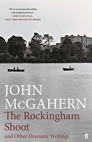 The Rockingham Shoot and Other Dramatic Writings (Faber Drama) ()