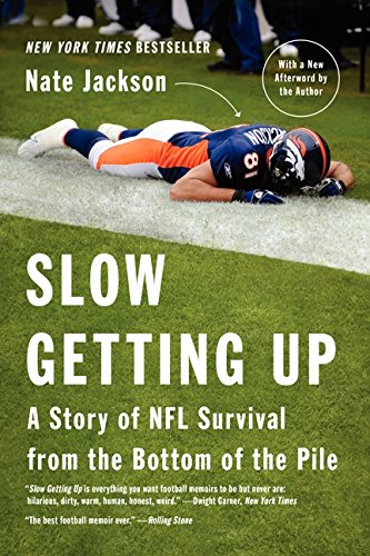 Slow Getting Up: A Story of NFL Survival from the Bottom of the Pile pdf epub