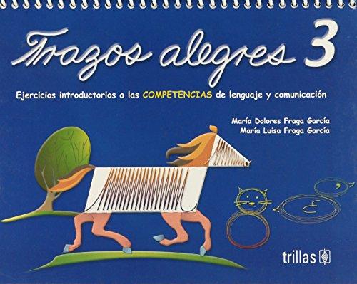 Trazos alegres/ Happy trace: Ejercicios Introductorios a Las Competencias De Lenguaje Y Comunicacion/ Introductory Exerc
