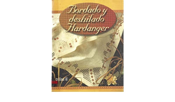 Bordado y deshilado Hardanger / Hardanger Embroidery and Frayed (Spanish Edition) by Christophorus (2000-10-30): Amazon.com: Books