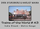 Trains of the World # 43: India Steam - Metre Gauge (Volume 43)