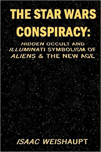 The Star Wars Conspiracy: Hidden Occult and Illuminati