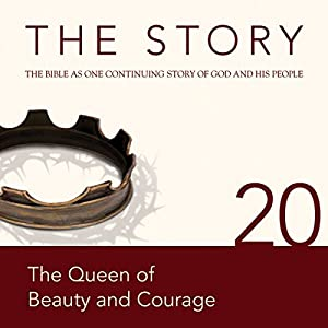 The Story, NIV: Chapter 20 - The Queen of Beauty and Courage (Dramatized) Audiobook