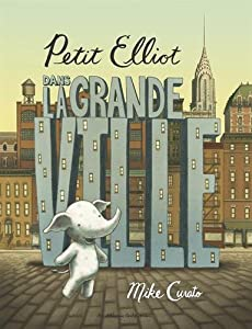 """Afficher """"Petit Elliot<br /> Petit Elliot dans la grande ville"""""""