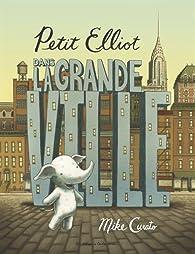 Petit Elliot dans la grande ville par Mike Curato