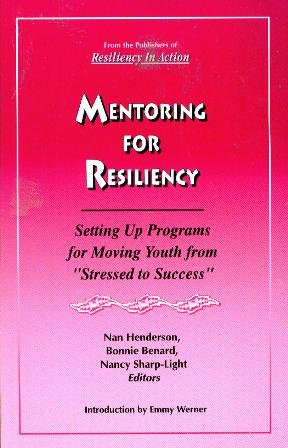 Mentoring for Resiliency: Setting Up Programs for Moving Youth from