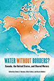 Water Without Borders? : Canada, the United States, and Shared Waters, , 1442643935