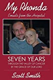 img - for My Rhonda: Emails from the Hospital; Seven Years Through the Valley of Cancer by the Grace of Our Lord book / textbook / text book