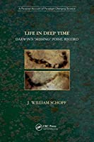 """Life in Deep Time: Darwin's """"Missing"""" Fossil Record Front Cover"""