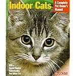 Indoor Cats (Complete Pet Owner's Manuals)