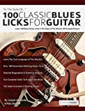 100 Classic Blues Licks for Guitar: Learn 100 Blues Guitar Licks In The Style Of The World's 20 Greatest Players