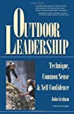 img - for Outdoor Leadership: Technique, Common Sense, and Self Confidence by Graham, John published by Mountaineers Books (1997) book / textbook / text book