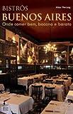 capa de Bistrôs Buenos Aires. Onde Comer Bem, Bacana e Barato