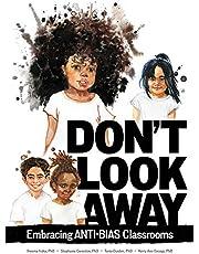 Don't Look Away: Embracing Anti-Bias Classrooms