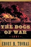 The Dogs of War 1861, Emory M. Thomas, 0195174704