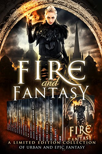 Fire and Fantasy by [Dawn, CK, Alicia Rades, Michelle Lynn, Michelle Bryan, Yelena Casale, Tina Moss, Cassandra Sky West, Jessica Cage, Sharon Rose Mayes, Wendy Knight, D.N. Leo, Izzy Shows, Kassandra Lynn, Steve Turnbull, Charlene A. Wilson, Eileen Enwright Hodgetts, Meg Xuemei X, Jason Paul Rice, Joss Dey, Axelle Chandler, JC Kang, Samuel Stokes, Frost Kay]