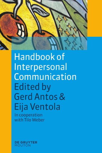 Handbook of Interpersonal Communication (Handbooks of Applied Linguistics [Hal])