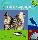 Le langage des animaux : Rugir, hurler, barrir... (1CD audio)