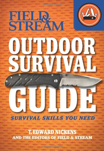 Field & Stream Outdoor Survival Guide: Survival Skills You Need (Field & Stream Skills Guide)