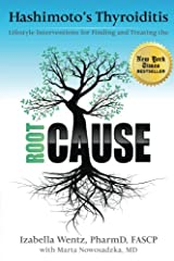 Hashimoto's Thyroiditis: Lifestyle Interventions for Finding and Treating the Root Cause Paperback
