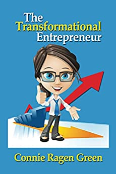 The Transformational Entrepreneur: Creating a Life of Dedication and Service by [Green, Connie]