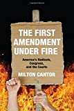 img - for First Amendment Under Fire: America's Radicals, Congress, and the Courts book / textbook / text book