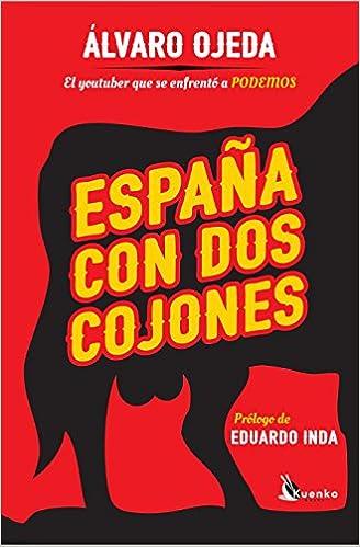 España Con Dos Cojones (Kuenko Books): Amazon.es: Ojeda Sacaluga ...