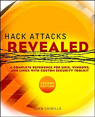 Hack Attacks Revealed, Second Edition:  A CompleteReference for UNIX, Windows, and Linux withCustom