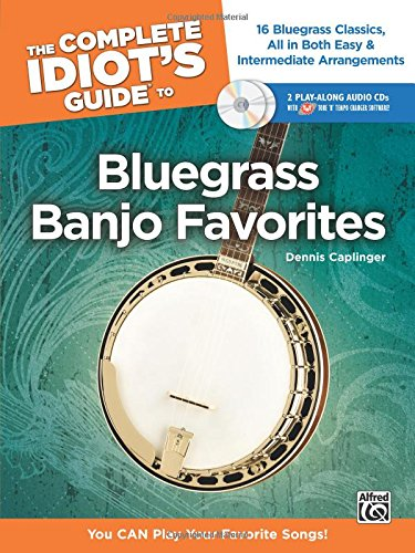 Bluegrass Favorites Book (The Complete Idiot's Guide to Bluegrass Banjo Favorites: You CAN Play Your Favorite Bluegrass Songs!, Book & 2 Enhanced CDs)