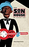 Finding Son House: One Searcher's Story