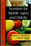 Nutrition for the Middle Aged and Elderly