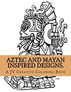 Aztec And Mayan Inspired Designs Adult Coloring Book