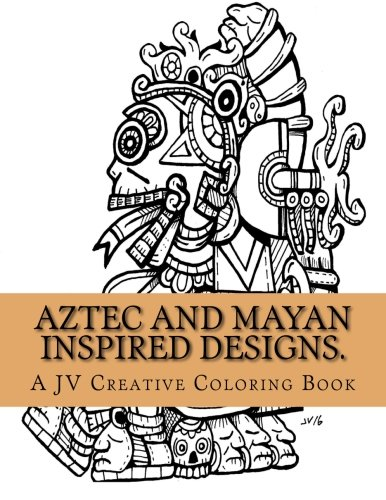 - Aztec and Mayan inspired designs.: Aztec and Mayan adult coloring book