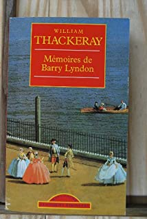 Mémoires de Barry Lyndon du royaume d'Irlande, Thackeray, William Makepeace