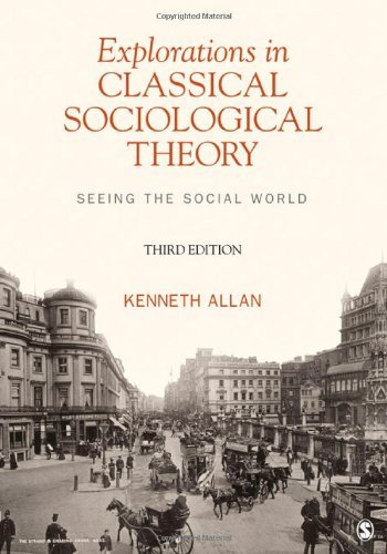 By Kenneth Allan - Explorations In Classical Sociological Theory (3rd Edition) (3/31/12) pdf epub