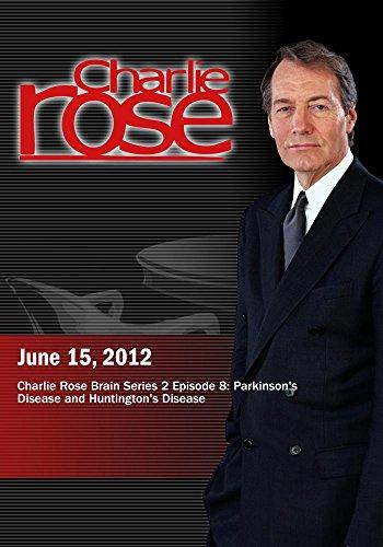 Charlie Rose - Charlie Rose Brain Series 2 Episode 8: Parkinson's Disease and Huntington's Disease (June 15, 2012)