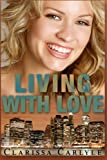 Living with Love (Lessons in Love) (Volume 3)