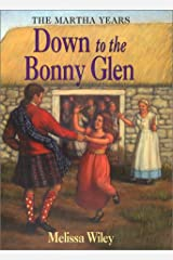 Down to the Bonny Glen (Little House the Martha Years) Hardcover