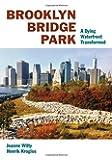 Brooklyn Bridge Park: A Dying Waterfront Transformed