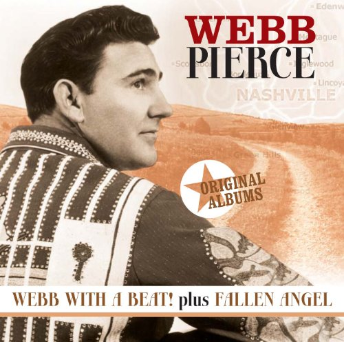 Webb Pierce - Original Albums Webb With A Beat & Fallen Angel - Zortam Music