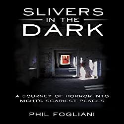 Slivers in the Dark: A Journey of Horror into Night's Scariest Places