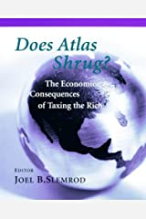 Does Atlas Shrug? The Economic Consequences of Taxing the Rich Hardcover