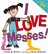 Just Being Me #3: I LOVE Messes!