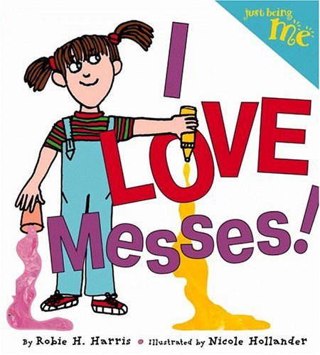 Download Just Being Me #3: I LOVE Messes! PDF